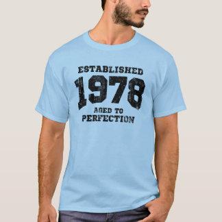 Hergestellte 1978 gealtert zur Perfektion T-Shirt
