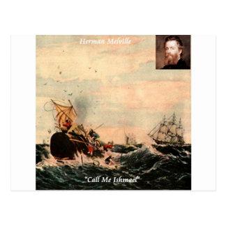 Herman Melville rufen mich Ishmael Zitat an Postkarte