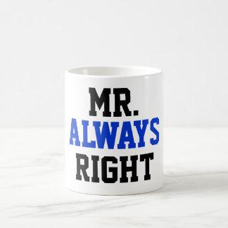 Herr Always Right Coffee Mug Kaffeetasse