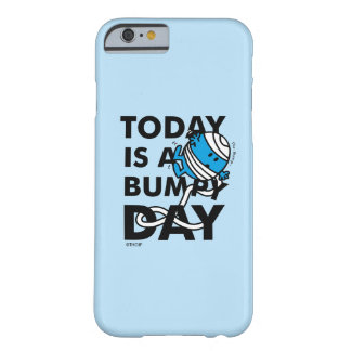 Herr Bump | ist heute ein holperiger Tag Barely There iPhone 6 Hülle
