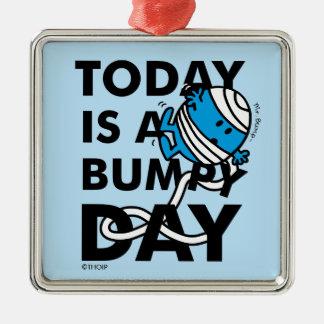 Herr Bump   ist heute ein holperiger Tag Silbernes Ornament