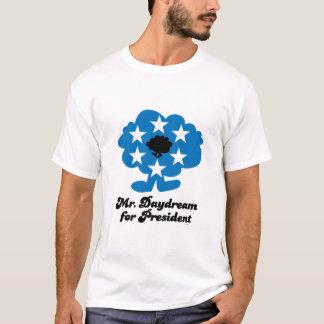 Herr Daydream For Präsident T-Shirt