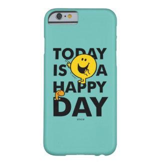 Herr Happy | ist heute ein glücklicher Tag Barely There iPhone 6 Hülle