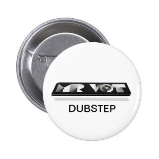 Herr VoT - DubStep Knopf-Abzeichen Button