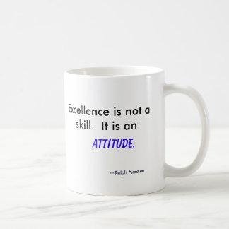Hervorragende Leistung ist nicht eine Fähigkeit.  Kaffeetasse