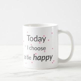 Heute beschließe ich, glückliche Tasse zu sein
