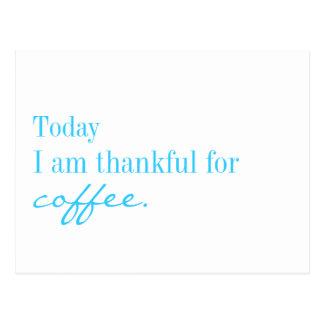Heute bin ich für Kaffee - Postkarte dankbar