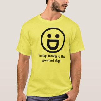 Heute ist total der bestste Tag! T-Shirt