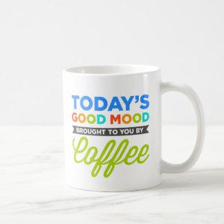 Heutige gute Stimmung geholt Ihnen durch Kaffeetasse