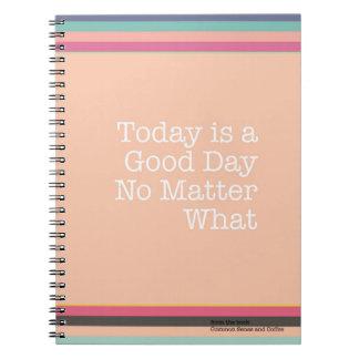 Heutiger Tag ist ein guter Tag egal was Notizbuch Notizblock