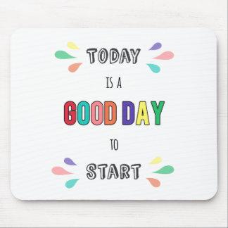 Heutiger Tag ist ein guter Tag, zum des Mousepad