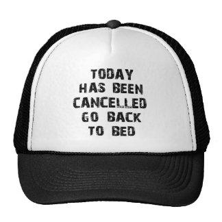 Heutiger Tag ist gehen zurück zu Bett zu gehen Truckerkappe