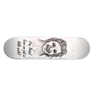 Hey Baby! Give me just a little smile! Individuelle Skateboards