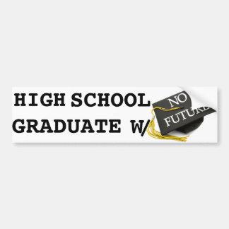 """""""Highschool Absolvent ohne zukünftigen"""" Autoaufkleber"""