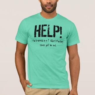 HILFE! eingeschlossen in einer T-Shirt Fabrik