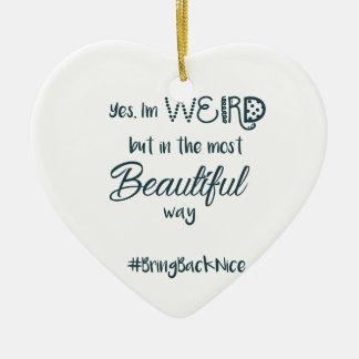 Hilfe wachsen die Bewegung zum #BringBackNice! Keramik Ornament