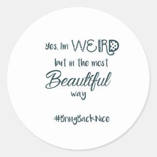 Hilfe wachsen die Bewegung zum #BringBackNice! Runder Aufkleber
