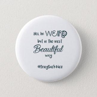 Hilfe wachsen die Bewegung zum #BringBackNice! Runder Button 5,7 Cm