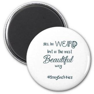 Hilfe wachsen die Bewegung zum #BringBackNice! Runder Magnet 5,1 Cm