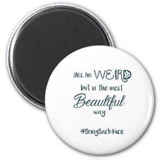 Hilfe wachsen die Bewegung zum #BringBackNice! Runder Magnet 5,7 Cm
