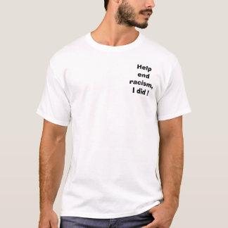 Hilfsendenrassismus, tat ich! T-Shirt