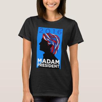 Hillary 2016: Madame Präsident Womens T-shirt (b)