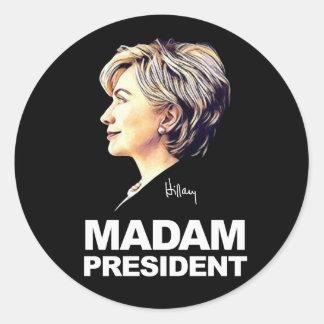 """Hillary Clinton """"gnädige Frau Präsident"""" Aufkleber"""