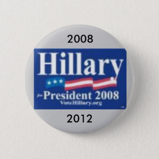 Hillary-Zeichen 2, 2008, 2012 Runder Button 5,1 Cm