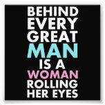 Hinter jedem großen Mann ist eine Frau, die ihre Photographischer Druck
