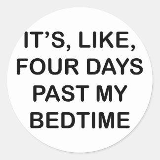 Hinter meiner Schlafenszeit Runder Aufkleber