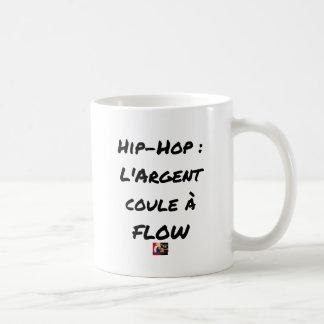 HIP-HOP: Das GELD LÄUFT AN FLOW - Wortspiele Kaffeetasse