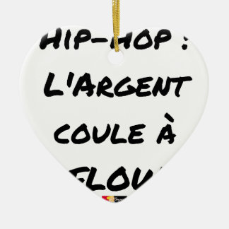 HIP-HOP: Das GELD LÄUFT AN FLOW - Wortspiele Keramik Ornament