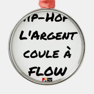 HIP-HOP: Das GELD LÄUFT AN FLOW - Wortspiele Silbernes Ornament
