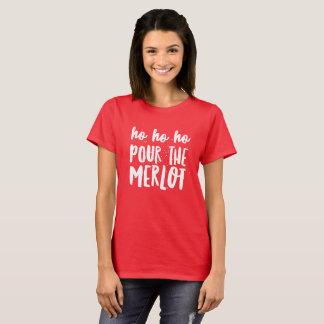 Ho Ho Ho gießen Sie den Merlot T-Shirt