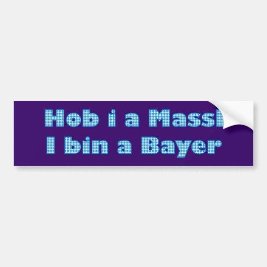 Hob i a Massl i bin a Bayer Autoaufkleber