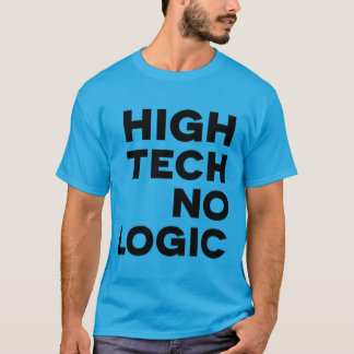 HOCHTECHNOLOGIE KEINE LOGIK 2 T-Shirt
