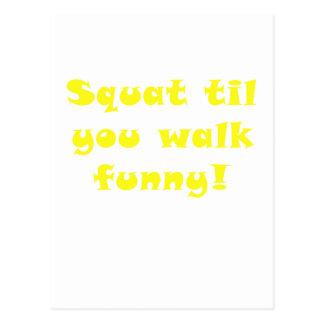 Hocke bis Sie Weg lustig Postkarte
