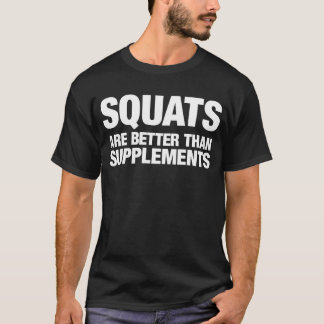 Hocken sind besser als Ergänzungen T-Shirt