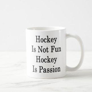 Hockey ist nicht Spaß-Hockey ist Leidenschaft Kaffeetasse