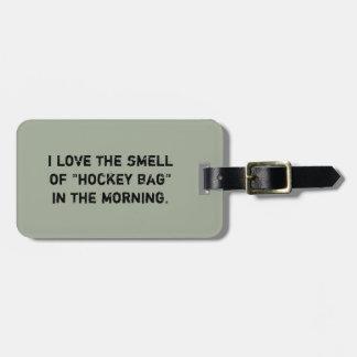 """Hockey-Taschen-Umbau - """"ich Liebe der Geruch… """" Gepäckanhänger"""