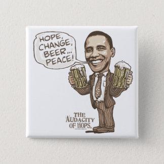 Hoffnung, Änderung, Bier… Frieden Barack Obama Quadratischer Button 5,1 Cm