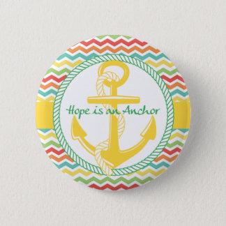 Hoffnung ist ein Anker-Seezickzack-Knöpfe Runder Button 5,7 Cm