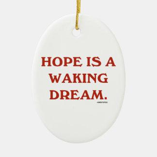 Hoffnung ist ein weckender Traum kastanienbraune Weihnachtsbaum Ornamente