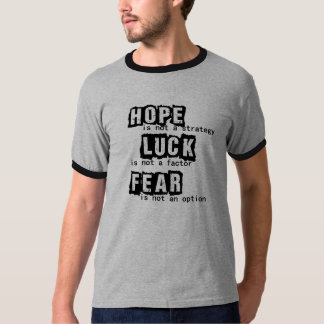 Hoffnung ist nicht eine Strategie T-Shirt