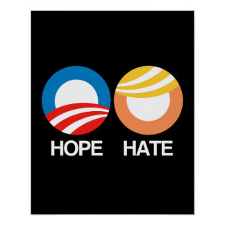 HOFFNUNG (Obama) gegen HASS (Trumpf) Poster