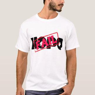 Hoffnung - VERSAGEN Sie T-Shirt