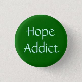 Hoffnungs-Süchtiger Runder Button 2,5 Cm