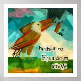 Hohe-Fünf Freiheit Steve Plakatdrucke