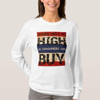 Hohe Lohn-Shirts T-Shirt