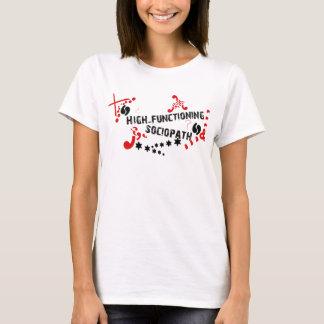 Hoher arbeitender Sociopath T-Shirt